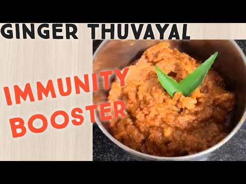 Ginger Thuvayal | Immunity Booster Recipe | How to prepare Ginger Thuvayal in tamil...!!!