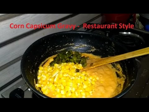 Corn capsicum gravy -  restaurant style, very easy to cook - In Tamil
